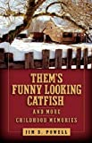 Them's Funny Looking Catfish, Jim Powell, 1602664250