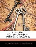 Berg- und Hüttenmännisches Jahrbuch, , 114240918X