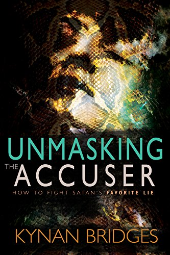(Unmasking the Accuser: How to Fight Satan's Favorite Lie)