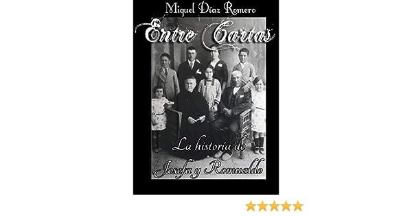 Entre Cartas: La historia de Josefa y Romualdo