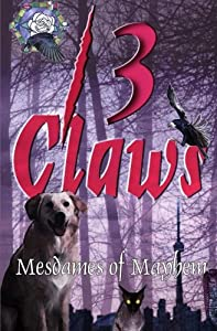 13 Claws: An Anthology of Crime Stories (Mesdames of Mayhem) (Volume 3)