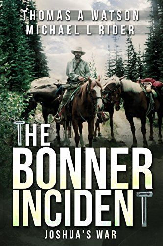 The Bonner Incident: Joshua's War: (Book 2) by [Watson, Thomas A, Rider, Michael L]