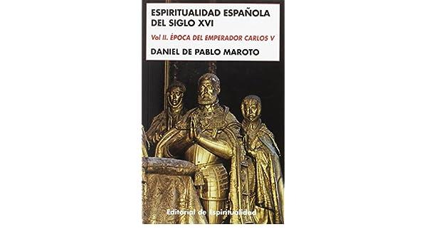 Espiritualidad Espaᆬola Siglo XVI.V.2: Amazon.es: de Pablo Maroto, Daniel: Libros