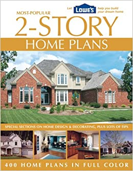 Most-Por 2-Story Home Plans (Lowe's): The Editors of Homeowner ... on parisian house plans, ranch house plans, single story 30x40 house plans, coach house plans, cottage house plans, amazon house plans, two bedroom 2 bath house plans, easiest to build house plans, low pitch roof house plans, cape cod house plans, sutherland's house plans, complete set of house plans, mediterranean house plans, most popular one story house plans, home depot modular house plans, 1970s tri-level house plans, small house plans, budget house plans, do it best house plans, one story craftsman bungalow house plans,