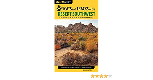 Amazon scats and tracks of the desert southwest a field guide amazon scats and tracks of the desert southwest a field guide to the signs of 70 wildlife species scats and tracks series ebook james halfpenny fandeluxe Gallery