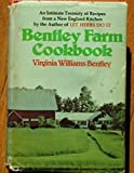 img - for BENTLEY FARM COOKBOOK an Intimate Treasury of Recipes from a New England Kitchen book / textbook / text book