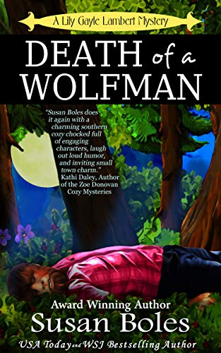Wolf Man (Death of a Wolfman: A Lily Gayle Lambert Mystery)