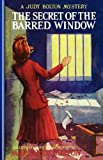 Secret Of The Barred Window #16 (Judy Bolton Mysteries)