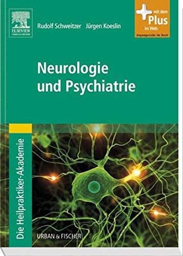 Die Heilpraktiker-Akademie.Neurologie und Psychiatrie: mit Zugang zum Elsevier-Portal