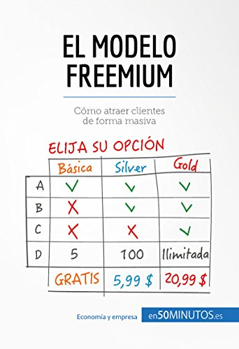El modelo Freemium: Cómo atraer clientes de forma masiva (Gestión y Marketing) (Spanish Edition)
