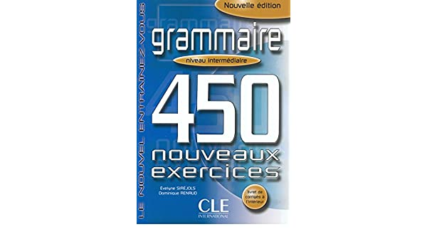 Amazon grammaire 450 nouveaux exercices niveau intermediarie amazon grammaire 450 nouveaux exercices niveau intermediarie french edition 9782090337419 evelyne sirejols dominique renaud books fandeluxe Images