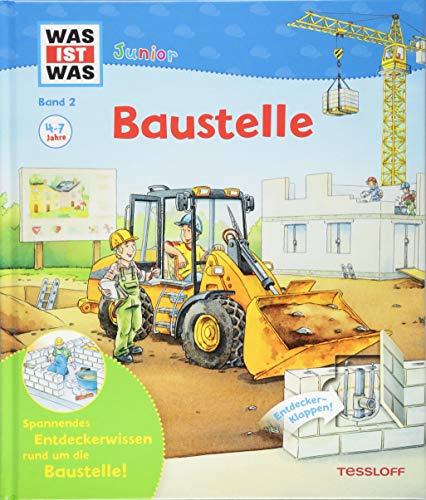 Was ist was junior 2: Baustelle: Viele Entdeckerklappen und zahlreiche spannende Fakten rund um die Baustelle (Runde Und Braun 9)