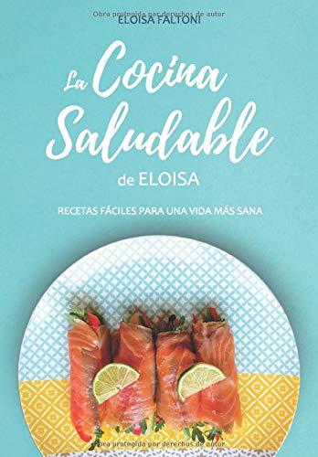 Libro : La Cocina Saludable De Eloisa Recetas Fáciles Para.