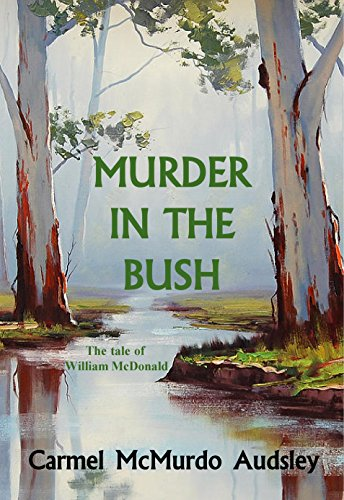 Murder In The Bush: The Tale of William McDonald