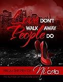 Love Don't Walk Away...People Do Sneak Peek