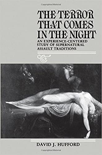 The Terror That Comes in the Night: An Experience-Centered Study of Supernatural Assault Traditions: Experience-centred Study of Supernatural Assault ... of the American Folklore Society)