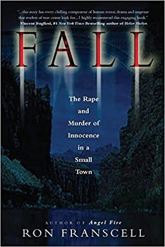 Fall: The Rape and Murder of Innocence in a Small Town ...