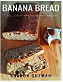 Banana Bread Recipe : 50 Delicious of Banana Bread