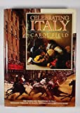 Celebrating Italy: the tastes and traditions of Italy revealed through its feasts, festivals and sumptuous foods (English and Italian Edition)