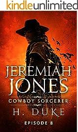 Jeremiah Jones Cowboy Sorcerer: Episode 8