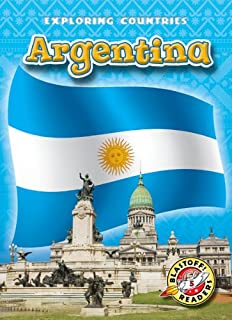 Argentina (Blastoff! Readers: Exploring Countries) (Blastoff Readers. Level 5)