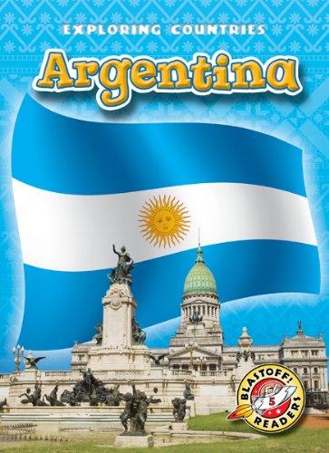 Argentina (Blastoff! Readers: Exploring Countries) (Blastoff Readers. Level 5)