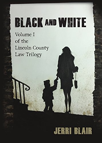 Search : Black and White: Volume I of the Lincoln County Law Trilogy