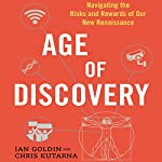 Age of Discovery: Navigating the Risks and Rewards of Our New Renaissance | Ian Goldin,Chris Kutarna