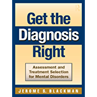 Get the Diagnosis Right: Assessment and Treatment Selection for Mental Disorders (English Edition)