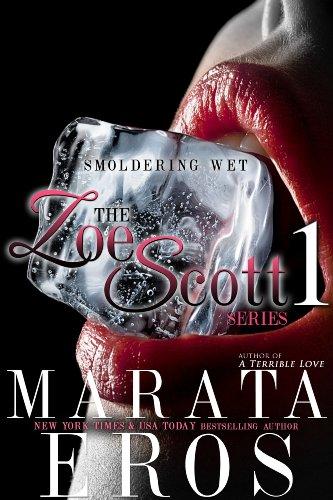 Smoldering Wet: Story 1 (The Zoe Scott Series)
