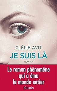 vignette de 'Je suis là (Clélie Avit)'