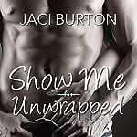 Show Me/Unwrapped | Jaci Burton