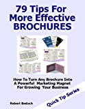img - for 79 Tips For More Effective Brochures How To Turn Any Brochure Into A Powerful Marketing Magnet For Growing Your Business book / textbook / text book