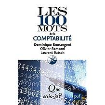 Les 100 mots de la comptabilité: « Que sais-je ? » n° 3843 (French Edition)