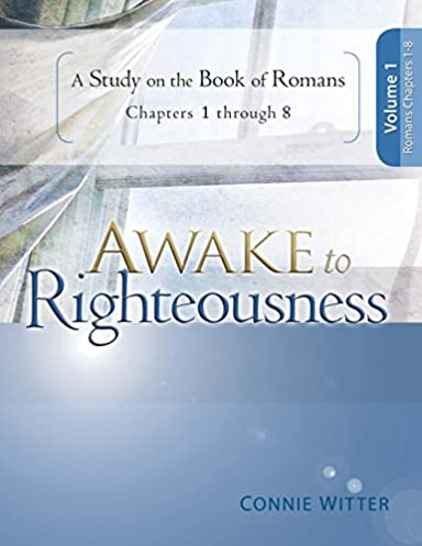 awake to righteousness v1 a study on the book of romans chapters 1 rh amazon com Romans Bible Study Outline Romans Bible Study