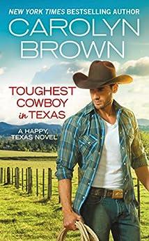 Toughest Cowboy in Texas: A Western Romance by [Brown, Carolyn]