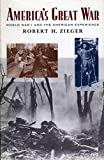 America's Great War, Robert H. Zieger, 0847696456