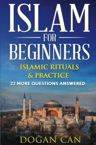 Islam for Beginners: 22 more Questions answered (Learn about Islam) (Volume 2)