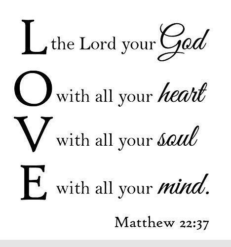 Newclew Matthew 22:37 Love The Lord Your god with All Your Heard Your Soul Your Mind illustrate Family Sayings Vinyl Sticker Décor Decal (Love The Lord Your God With All)