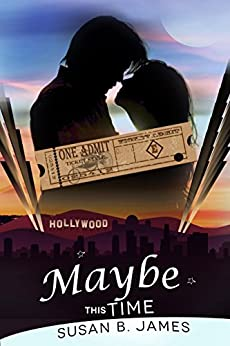 Maybe This Time (A Second Chance Romance) by [James, Susan B.]