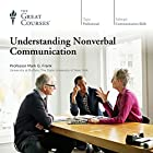 Understanding Nonverbal Communication Lecture by Mark G. Frank, The Great Courses Narrated by Mark G. Frank