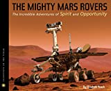 img - for The Mighty Mars Rovers: The Incredible Adventures of Spirit and Opportunity (Scientists in the Field Series) book / textbook / text book