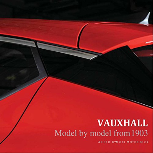 - Vauxhall: Model by Model from 1903 (Eric Dymock Motor Books)