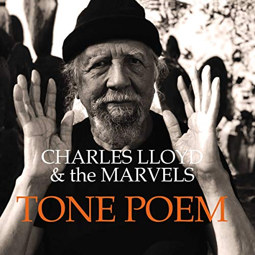 Charles Lloyd And The Marvels - Tone Poem (Blue Note Tone Poet Series) [2 LP] - Amazon.com Music