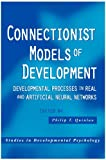 Connectionist Models of Development : Developmental Processes in Real and Artificial Neural Networks, , 1841692689