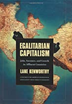 Egalitarian Capitalism: Jobs, Incomes, and Growth in Affluent Countries (Rose)