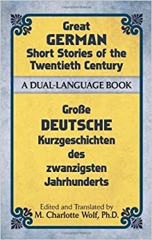 Book Great German Short Stories of the Twentieth Century: A Dual-Language Book by Prof. M. Charlotte Wolf Ph.D. (April 19 2012)