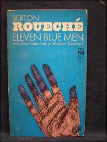 Eleven Blue Men and Other Tales of Medical Detection, Berton Roueche