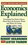 img - for Economics Explained: Everything You Need to Know About How the Economy Works and Where It's Going book / textbook / text book