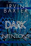 Dark Intentions, Irvin Baxter, 0768420717